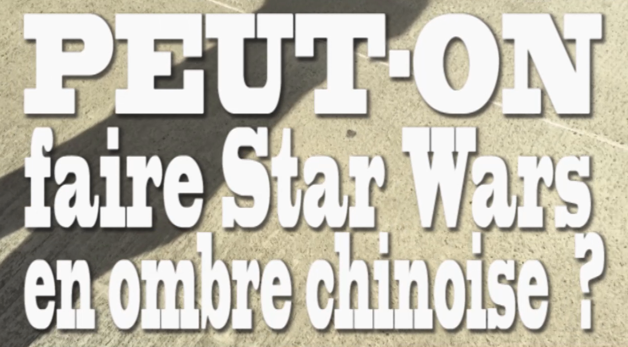 peut-on faire star wars en ombre chinoise